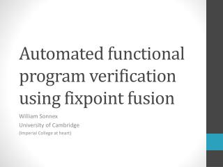 Automated functional program verification using  fixpoint  fusion