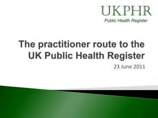 The practitioner route to the UK Public Health Register