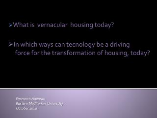 What is  vernacular  housing today?