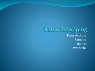 Unit  6: Shopping