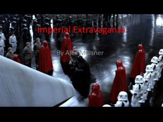 Imperial Extravaganza