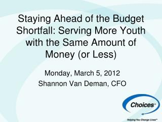 Monday, March 5, 2012 Shannon Van Deman, CFO