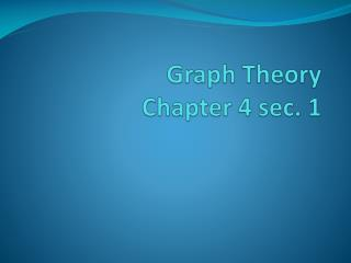 Graph Theory Chapter 4 sec. 1