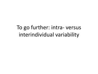 To go further: intra- versus  interindividual  variability