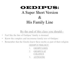 OEDIPUS:  A Super Short Version &  His Family Line