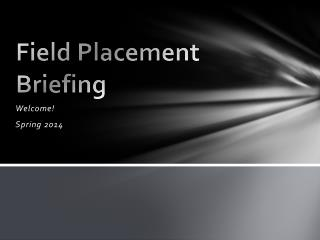 Field Placement Briefing
