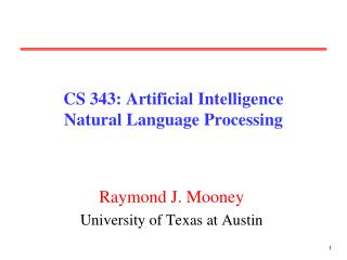 CS 343: Artificial Intelligence Natural Language Processing