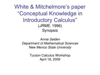 "White & Mitchelmore's paper ""Conceptual Knowledge in Introductory Calculus"" ( JRME , 1996) Synopsis"