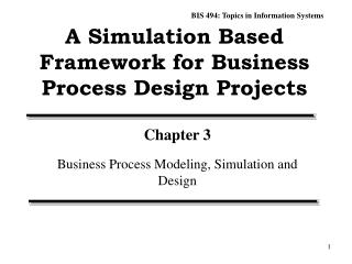 A Simulation Based Framework for Business Process Design Projects