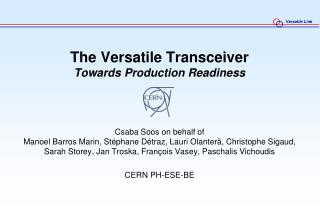 The Versatile Transceiver Towards Production Readiness