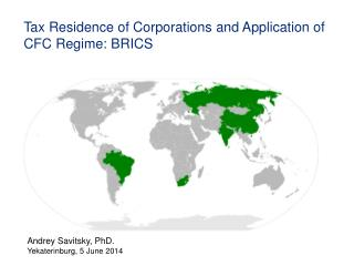Tax Residence of Corporations  and  Application of  CFC Regime :  BRICS