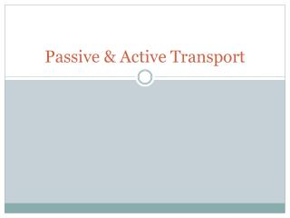 Passive & Active Transport