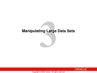 Manipulating Large Data Sets