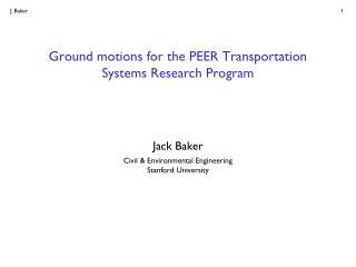 Ground motions for the PEER Transportation Systems Research Program