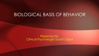 Biological Basis of behavior