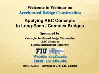 Welcome  to Webinar on Accelerated Bridge  Construction Applying ABC Concepts