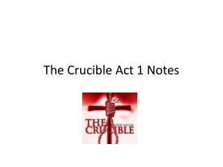 The Crucible Act 1 Notes