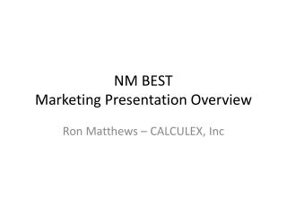 NM BEST  Marketing Presentation Overview