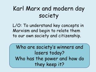 Karl Marx and modern day society