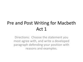 Pre and Post Writing for Macbeth Act 1
