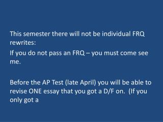 This semester there will not be individual FRQ rewrites: