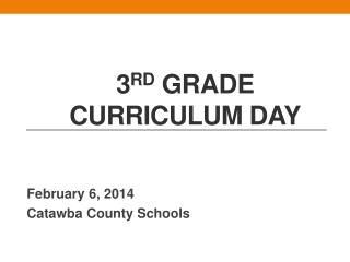 3 rd  Grade  Curriculum Day