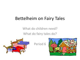 Bettelheim on Fairy Tales