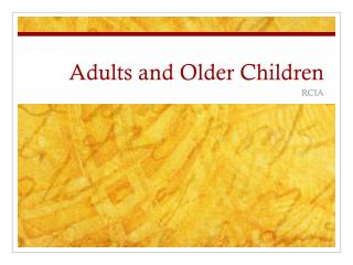 Adults and Older Children
