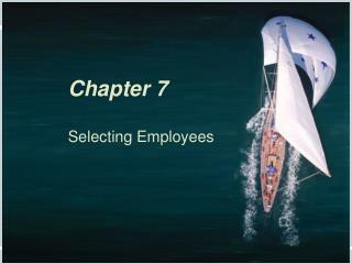 Chapter 7 Selecting Employees
