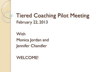 Tiered Coaching Pilot Meeting