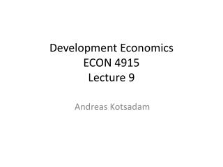 Development Economics ECON 4915  Lecture  9