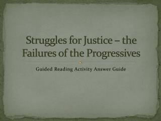 Struggles for Justice – the Failures of the Progressives