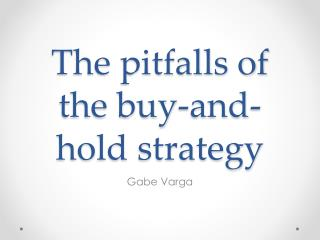 The pitfalls of the buy-and-hold strategy