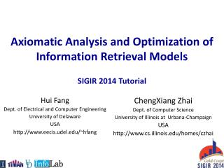 Axiomatic Analysis and  Optimization of  Information Retrieval Models SIGIR 2014 Tutorial