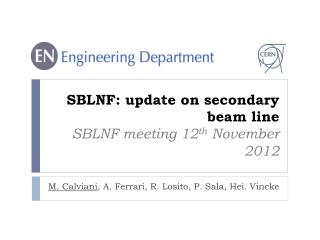 SBLNF: update on secondary beam line SBLNF meeting 12 th  November 2012