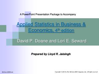 Applied Statistics in Business & Economics,  4 th  edition   David P. Doane and Lori E. Seward
