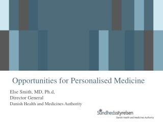 Opportunities for Personalised Medicine