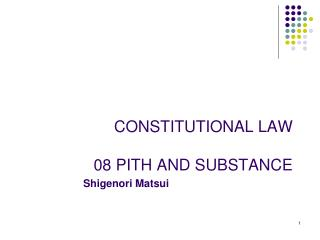 CONSTITUTIONAL LAW 08 PITH AND SUBSTANCE