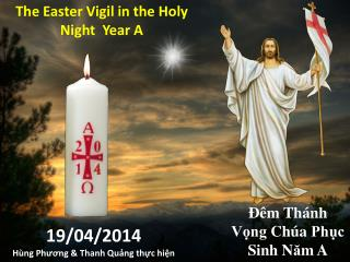 The Easter Vigil in the Holy Night  Year A