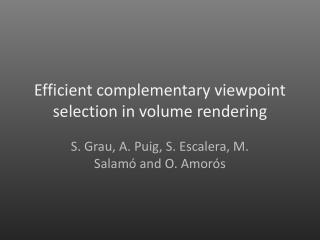 Efficient complementary viewpoint selection  in  volume rendering