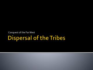 Dispersal of the Tribes