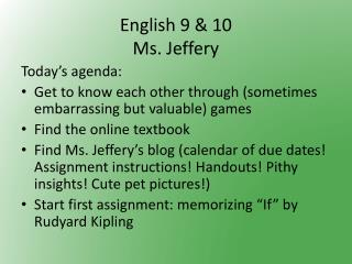English 9 & 10 Ms. Jeffery