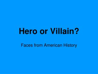 Hero or Villain?