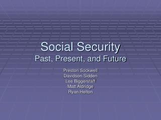 Social Security Past, Present, and Future