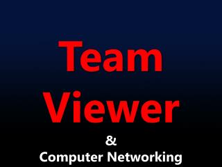 Team Viewer & Computer Networking  Concept