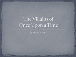 The Villains of  Once Upon a Time