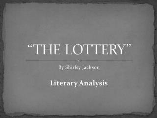 """THE LOTTERY"""