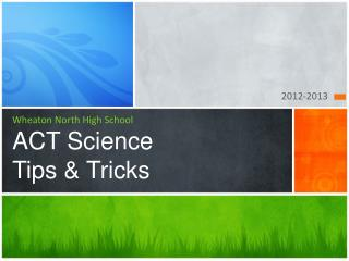 Wheaton North High School ACT Science  Tips & Tricks
