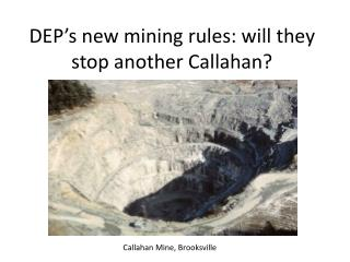 DEP's new mining rules: will they stop another Callahan?