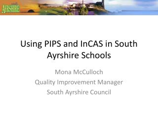 Using PIPS and InCAS in South Ayrshire Schools